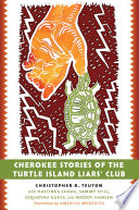 Cherokee Stories Of The Turtle Island Liars' Club : vivid, fascinating portrait of a community deeply...