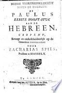 Messias voortreffelijkheit boven de engelen  of Paulus eerste hooft stvk aan de Hebreen  geopent  betoogt en onderscheidentlijk op de gemoederen toegeeigent