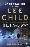 The Hard Way : (Jack Reacher 10) - Lee Child