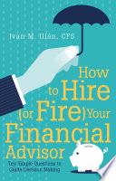 How To Hire Or Fire Your Financial Advisor