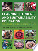 Learning Gardens and Sustainability Education