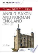 My Revision Notes  Edexcel GCSE  9 1  History  Anglo Saxon and Norman England  c1060 88