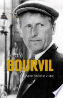 André Bourvil une histoire vraie