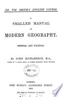 A Smaller Manual Of Modern Geography Physical And Political