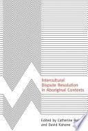 Intercultural Dispute Resolution In Aboriginal Contexts