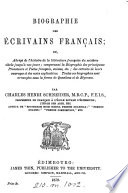 Biographie des   crivains fran  ais  ou  abr  g   de l histoire de la litt  rature fran  aise du seizi  me si  cle jusqu    nos jours