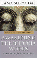 Awakening The Buddha Within : between east and west, past, present and future,...
