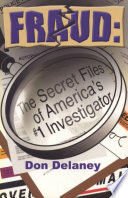 Fraud  The Secret Files of America s   1 Investigator