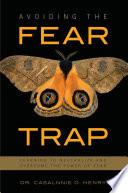 Avoiding the Fear Trap
