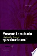 Museerne i den danske oplevelses  konomi