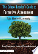 The School Leader s Guide to Formative Assessment