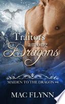 Traitors Among Dragons: Maiden to the Dragon #4 (Alpha Dragon Shifter Romance)