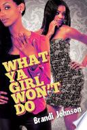 What Ya Girl Won t Do