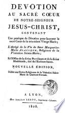 Dévotion au sacré de notre seigneur Jésus-Christ, contenant une pratique de dévotion.... L'abrégé de la vie de soeur Marguerite Marie Alacoque