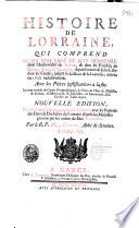 Histoire de Lorraine...depuis l'entrée de Jules César dans les Gaules jusqu'à la cession de la Lorraine, arrivée en 1737, ...
