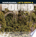 Marijuana  Let s Grow a Pound