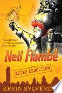 Neil Flambé and the Aztec Abduction
