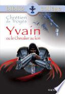 Bibliocoll Ge Yvain Ou Le Chevalier Au Lion Chr Tien De Troyes