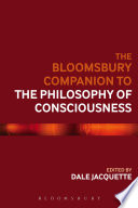 The Bloomsbury Companion to the Philosophy of Consciousness Century Though To 21st Century Concerns About