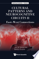 Cultural Patterns And Neurocognitive Circuits Ii  East west Connections