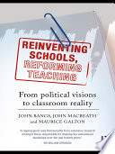 Reinventing Schools, Reforming Teaching Those Who Have To Translate Political Priorities