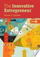 The innovative entrepreneur / Daniel F. Spulber, Northwestern University.