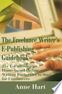 The Freelance Writer S E Publishing Guidebook