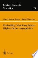 Probability Matching Priors  Higher Order Asymptotics