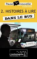 Histoires    lire dans le bus   10 nouvelles  10 auteurs   Pause nouvelle