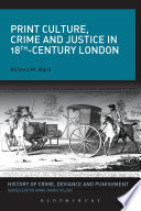 Print Culture  Crime and Justice in 18th Century London