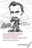 A Beginner s Guide to Nietzsche s Beyond Good and Evil