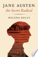 Jane Austen  the Secret Radical Book PDF