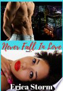 Never Fall In Love (A Billionaire BWWM Romance) Book 1