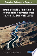 Hydrology and Best Practices for Managing Water Resources in Arid and Semi Arid Lands