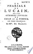La Pharsale de Lucain ou les Guerres civiles de César et de Pompée en vers françois par Mr de Brebeuf