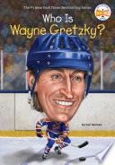 Who Is Wayne Gretzky