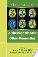 Clinical Manual Of Alzheimer Disease And Other Dementias : psychiatrists and neurologists provide essential input into neuropsychiatric...
