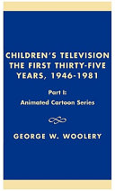 Children s Television  the First Thirty five Years  1946 1981  Animated cartoon series