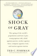 Shock Of Gray : on the astounding economic and political ramifications...