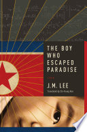 The Boy Who Escaped Paradise  A Novel