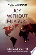 Joy Without Measure : and the greatest thrill in life...