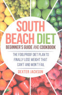 South Beach Diet Beginner s Guide and Cookbook with 31  Delicious and Supercharged Recipes