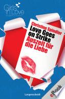 Love Goes on Strike   Auszeit f  r die Liebe