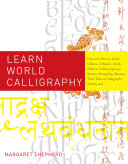 Learn World Calligraphy : scholarly insight, artistic inspiration, classroom projects, or...