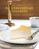 The Eli S Cheesecake Cookbook