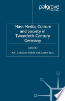 Mass Media  Culture and Society in Twentieth Century Germany