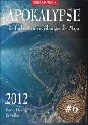 Apokalypse 2012 - Endzeitprophezeihungen der Maya #6