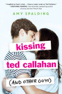 Kissing Ted Callahan  and Other Guys  Book PDF
