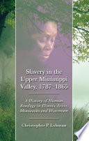 Slavery in the Upper Mississippi Valley  1787   1865
