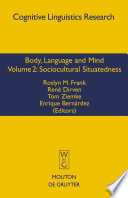 Body, Language, and Mind: Sociocultural situatedness